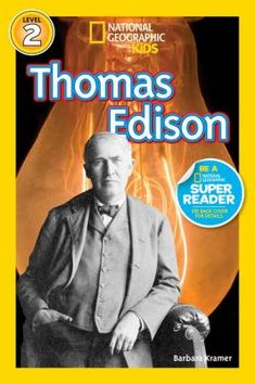 "Read ""National Geographic Readers: Thomas Edison"" by Barbara Kramer available from Rakuten Kobo. Learn all about Thomas Edison, one of the most important figures in American history, in this colorful, inviting, and en. Book Club Books, Good Books, Books To Read, Einstein, Super Reader, Best Biographies, Leveled Readers, National Geographic Society, Reading Online"