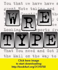 WreType, iphone, ipad, ipod touch, itouch, itunes, appstore, torrent, downloads, rapidshare, megaupload, fileserve