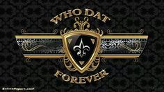 WHO DAT!!!!
