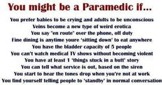 You might be a Paramedic if...