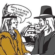 "Native American to pilgrim: ""sorry, we're not accepting refugees."" Distractify's photo."