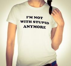 I'M NOT WITH STUPID ANYMORE. SINGLE LADIES SHIRT. BREAKUP SHIRT. SINGLE AND FREE. LOVE BEING SINGLE. HOOK UP SHIRT. LADY'S NIGHT. FRESHLY SINGLE. I'D RATHER BE ALONE. GUYS ARE JERKS. DATING SUCKS. SINGLE FOREVER. SINGLE FOR LIFE. MY EX SUCKS. DIVORCED SHIRT. HAPPILY DIVORCED. SINGLE AND LOOKING. SINGLE MOM. SINGLE DAD. SINGLES HUMOR.    http://www.TheButchQueen.com  http://www.zazzle.com/im_not_with_stupid_anymore_t_shirts-235549508468010330?rf=238765121349775167