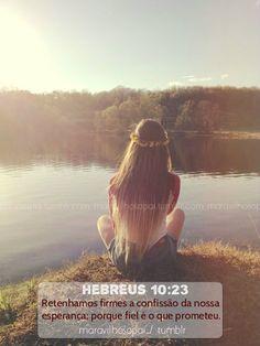 hebreus, firmes, esperança, hope, Retenhamos firmes a confissão da nossa esperança,