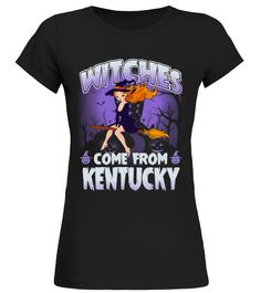 Halloween  Witches Come From Kentucky  #birthday #october #shirt #gift #ideas #photo #image #gift #costume #crazy #halloween