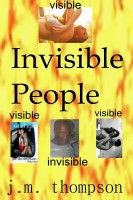 Invisible People, an ebook by J.M. Thompson at Smashwords