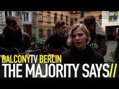 THE MAJORITY SAYS bei BalconyTVBerlin  https://www.balconytv.com/berlin https://www.facebook.com/BalconyTVBerlin