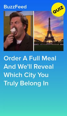 Order A Full Meal And We'll Reveal Which City You Truly Belong In Buzzplay Quizzes, Playbuzz Quizzes, Quizes, Dream City, Buzzfeed, Dreaming Of You, Told You So, Meal, Wellness