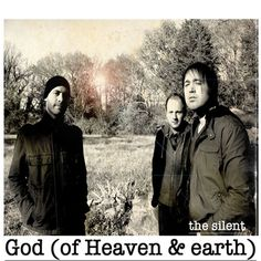God of Heaven and Earth by the Silent. Such a beautiful song!