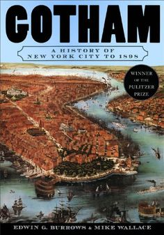 Gotham: A History of New York City to 1898 (The History of NYC Series) by Edwin G. Burrows http://www.amazon.com/dp/B002SAUBWM/ref=cm_sw_r_pi_dp_ky5Dwb07KKH96