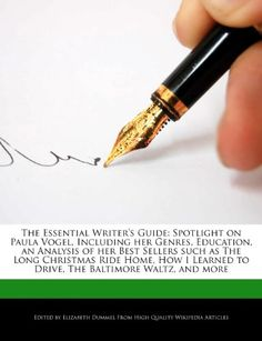 The Essential Writer's Guide: Spotlight on Paula Vogel, Including her Genres, Education, an Analysis of her Best Sellers such as The Long Christmas. to Drive, The Baltimore Waltz, and more. Please note that the content of this book primarily consists of articles available from Wikipedia or other free sources online. Get a glimpse at the life of author, Paula Vogel. Read about her genres, education, awards received, an analysis of her best sellers such as How I Learned to Drive, The Baltimore…