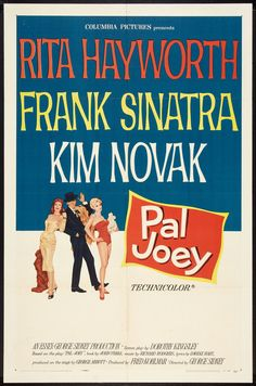 "George Sidney's musical comedy ""Pal Joey"" starring Frank Sinatra, Rita Hayworth and Kim Novak. Rita Hayworth, Old Movie Posters, Classic Movie Posters, Old Movies, Vintage Movies, Kim Novak, Drama, Turner Classic Movies, Poster Ads"