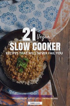 No matter the season, a slow cooker will always be your ally when it comes to getting flavorful and filling meals on the table with very little fuss. That's why I've rounded up these 21 recipes for you. Not only are they vegan and nutrient-rich, they also