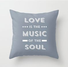 Love is the music - decorative throw pillows cover home decor ornament decoration housewares blue pillow rustic pillow typographic quote. $35.00, via Etsy.