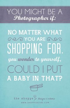 Photographer Marketing Templates : Shoppe Satire - You Might Be a Photographer If. - Humor for Photogr - The Shoppe Designs Funny Photography, Quotes About Photography, Photography Business, Photography Tips, Infant Photography, Photography Tutorials, Photographer Quotes, Foto Fun, Web Design