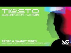 Tiësto & Swanky Tunes - Make Some Noise ft. Ben McInerney of New Navy
