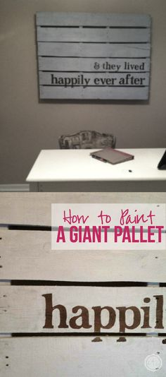 How to Paint a GIANT Pallet by Happily Ever After, Etc.