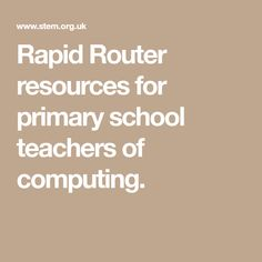 Rapid Router resources for primary school teachers of computing. Computer Coding, Computer Programming, Computer Science, Computational Thinking, Summer Courses, Primary School Teacher, Life, Maths, Computers