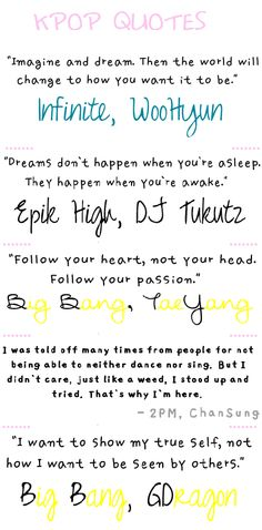 Kpop Quotes-  Infinite's Woohyun; Epik High's DJ Tukutz; Big Bang's Taeyang; 2pm Chansung; Big Bang's Gdragon