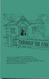 Through The Fire, my first play, brought Martha Hutchison back to Peterborough's Hutchison House Museum in 1993. It was published i 1994.