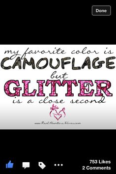 Camo and Glitter that's all me with a splash of pink!!!