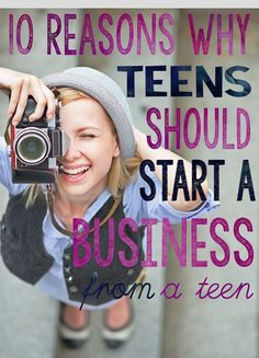 10 Reasons Why Teens Should Start a Business