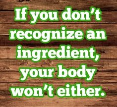 if you don't recognize an ingredient, your body won't either.   #eatrealfood #jerf #eatclean #paleo #primal