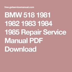 BMW 518 1981 1982 1983 1984 1985 Repair Service Manual PDF Download