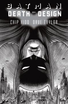 Batman: Death By Design, 2012 The New York Times Best Sellers Hardcover Graphic Books winner, Chip Kidd and Dave Taylor #NYTime #GoodReads #Books