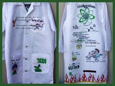Science teacher must! This site carries inexpensive lab coats in X-tra small - XXXL (they do run a little big). This one was decorated by tracing clip art images with sharpies. Allow the marker to set a couple of days and wash in cold water (no bleach). Science Room, Science Party, Science Classroom, Science Fair, Teaching Science, Weird Science, 4th Grade Science, Middle School Science, Science Resources
