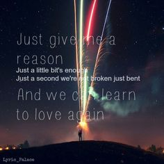 """""""Just give me a reason""""~pink"""