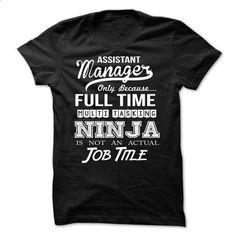 Assistant Manager  - #school shirt #sweater women. ORDER HERE => https://www.sunfrog.com/Jobs/Assistant-Manager--42725180-Guys.html?68278