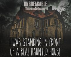 """""""I was standing in front of a real haunted house."""" - #UNBREAKABLE by Kami Garcia #thelegionseries #kamigarcia #YAbooks #supernatural #paranormal #quotes *"""