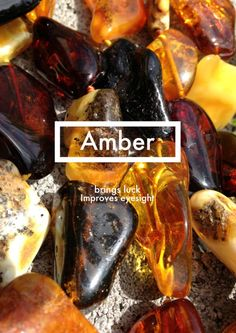 """AMBER: Brings luck. Improves eyesight. *""""Metaphysically, amber is said to bring luck, improve eyesight, and balance the endocrine and digestive networks."""""""