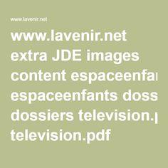 www.lavenir.net extra JDE images content espaceenfants dossiers television.pdf