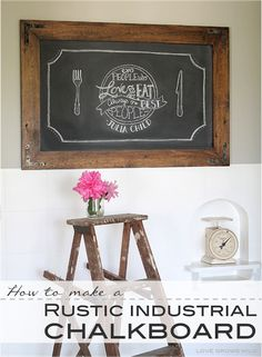 Learn how to make this gorgeous DIY Rustic Industrial Chalkboard from LoveGrowsWild.com #diy #rustic #chalk
