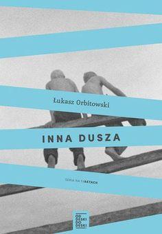 "Łukasz Orbitowski, ""Inna dusza"", Od Deski Do Deski, Warszawa 2015. 427 stron Gandalf, Character Shoes, Bookends, Culture, Reading, Movie Posters, Book Covers, Literatura, Historia"