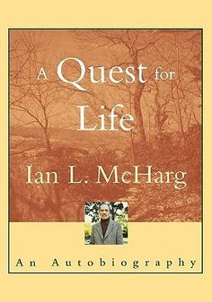 A Quest For Life, An Autobiography By Ian L. Mcharg, 9780471086284., Biographies