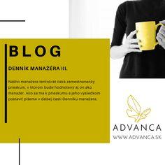 Blog, ktorý ponúka tipy a praktické rady pri riadení a vedení ľudí. Denník manažéra III. sa venuje zamestnaneckému prieskumu a ako na to. Rady poskytujú psychológovia dlhodobo pôsobiaci v pracovnej sféra a v korporátoch z rôznych odvetví. Blog, Blogging