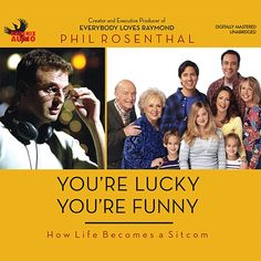 Youre Lucky Youre Funny: How Life Becomes a Sitcom (Unabridged) For nearly 10 years no TV comedy was a popular or beloved as Everybody Loves Raymond. In Youre Lucky Youre Funny Phil Rosenthal the creator and executive producer of the show tells the behind-the-scenes story of the making of a number one smash-hit sitcom. Based on Ray Romanos actual life the show also took much of its material from Phils equally and hysterically dysfunctional family characters and experiences.Besides being one… Everybody Love Raymond, Best Audiobooks, Dysfunctional Family, Comedy Tv, Executive Producer, Show And Tell, Funny Stories, Man Humor, Memoirs