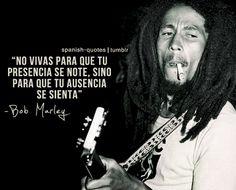 No vivas para que tu presencia se note, sino...Bob Marley - 123 Spanish Tutor - Spanish Lessons Online with Native Tutors