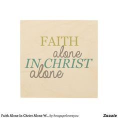 Faith Alone In Christ Alone Wood Wall Art Bible