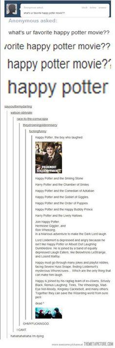 my favorite 'happy' potter movie, ahahaha so funny :)