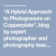 """""""A Hybrid Approach to Photogravure on Copperplate"""", blog by expert photographer and photography teacher Carles Mitjà 