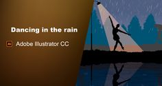 Dancing in the rain [Adobe Illustrator]