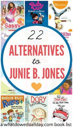 22 Series with books like Junie B. Jones that kids will enjoy reading.
