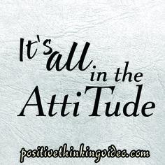 Have a positive attitude towards life.... Get inspired at www.positivethinkingvideo.com  http://sunnydaypublishing.com/books/