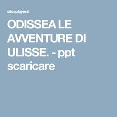 ODISSEA LE AVVENTURE DI ULISSE. -  ppt scaricare