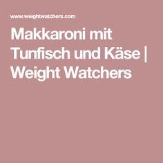 Makkaroni mit Tunfisch und Käse | Weight Watchers