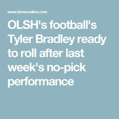OLSH's football's Tyler Bradley ready to roll after last week's no-pick performance
