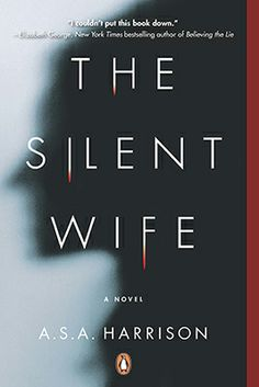 The Silent Wife, by A.S.A. Harrison (Penguin Canada)